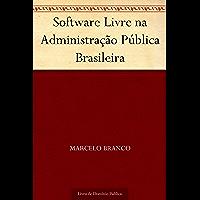 Software Livre na Administração Pública Brasileira
