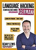 LANGUAGE HACKING GERMAN (Learn How to Speak German - Right Away): Enhanced Ebook