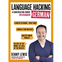 LANGUAGE HACKING GERMAN (Learn How to Speak German - Right Away): Enhanced Ebook