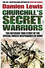 Churchill's Secret Warriors: The Explosive True Story of the Special Forces Desperadoes of WWII (English Edition) eBook Kindle