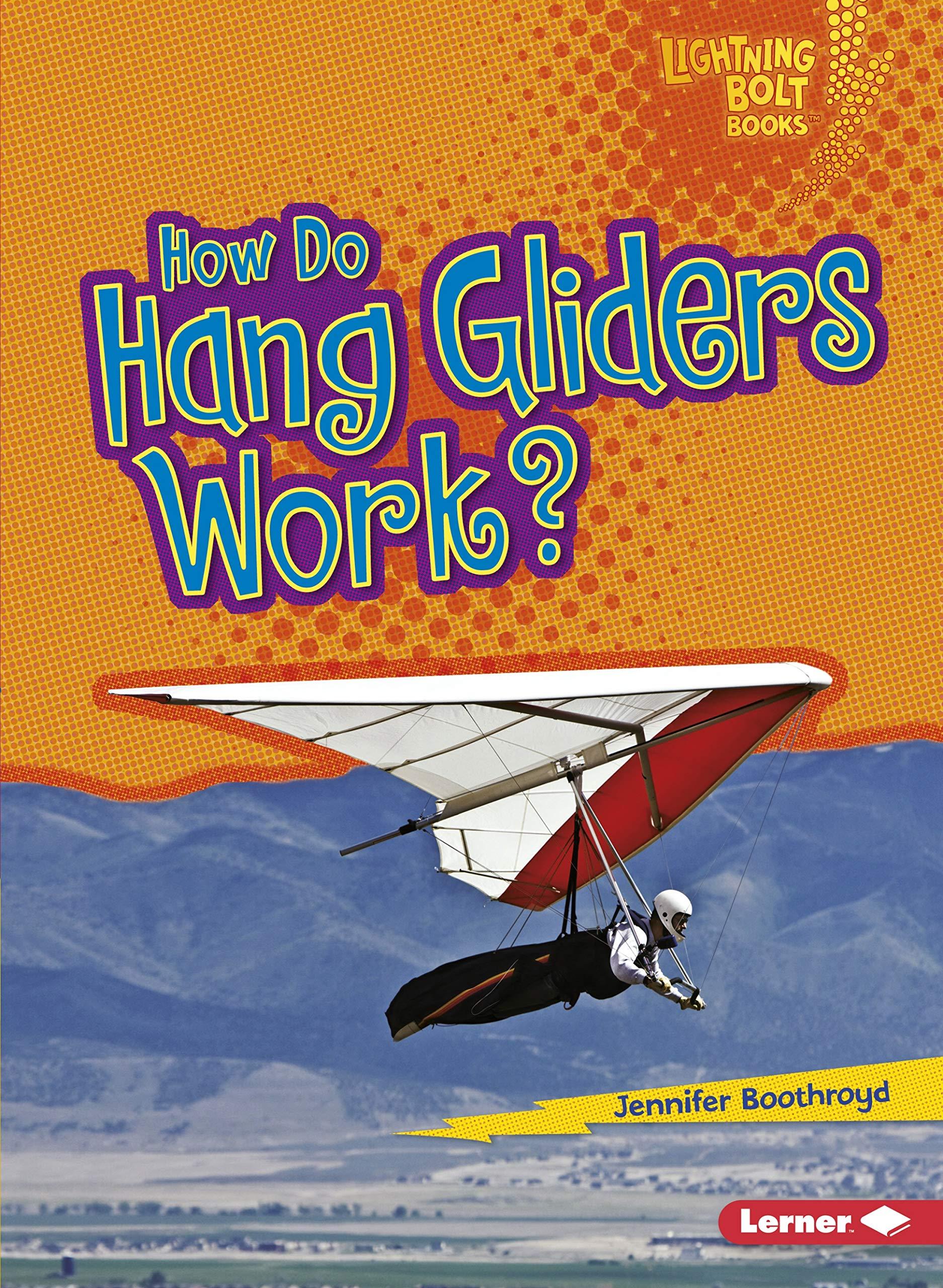 How Do Hang Gliders Work? (Lightning Bolt Books ® _ How