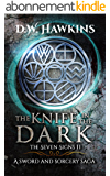 The Knife in the Dark: A Sword and Sorcery Saga (The Seven Signs Book 2) (English Edition)