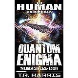 The Quantum Enigma: Set in The Human Chronicles Universe (The Adam Cain Saga Book 8)