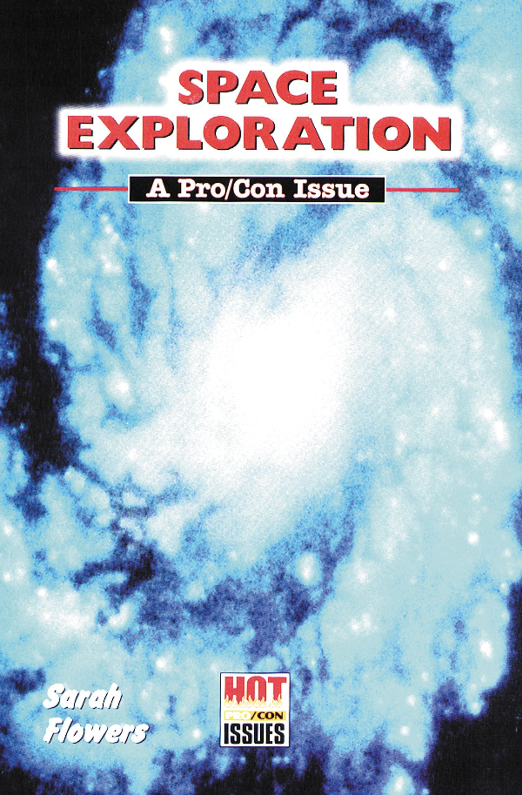 Read Online Space Exploration: A Pro/Con Issue (Hot Pro/Con Issues) pdf