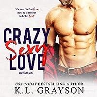 Crazy Sexy Love: A Dirty Dicks Novel