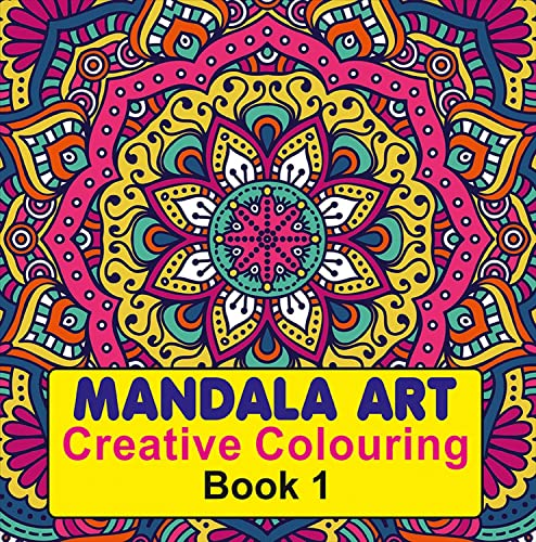 Mandala Art (Creative Colouring Book - 1)