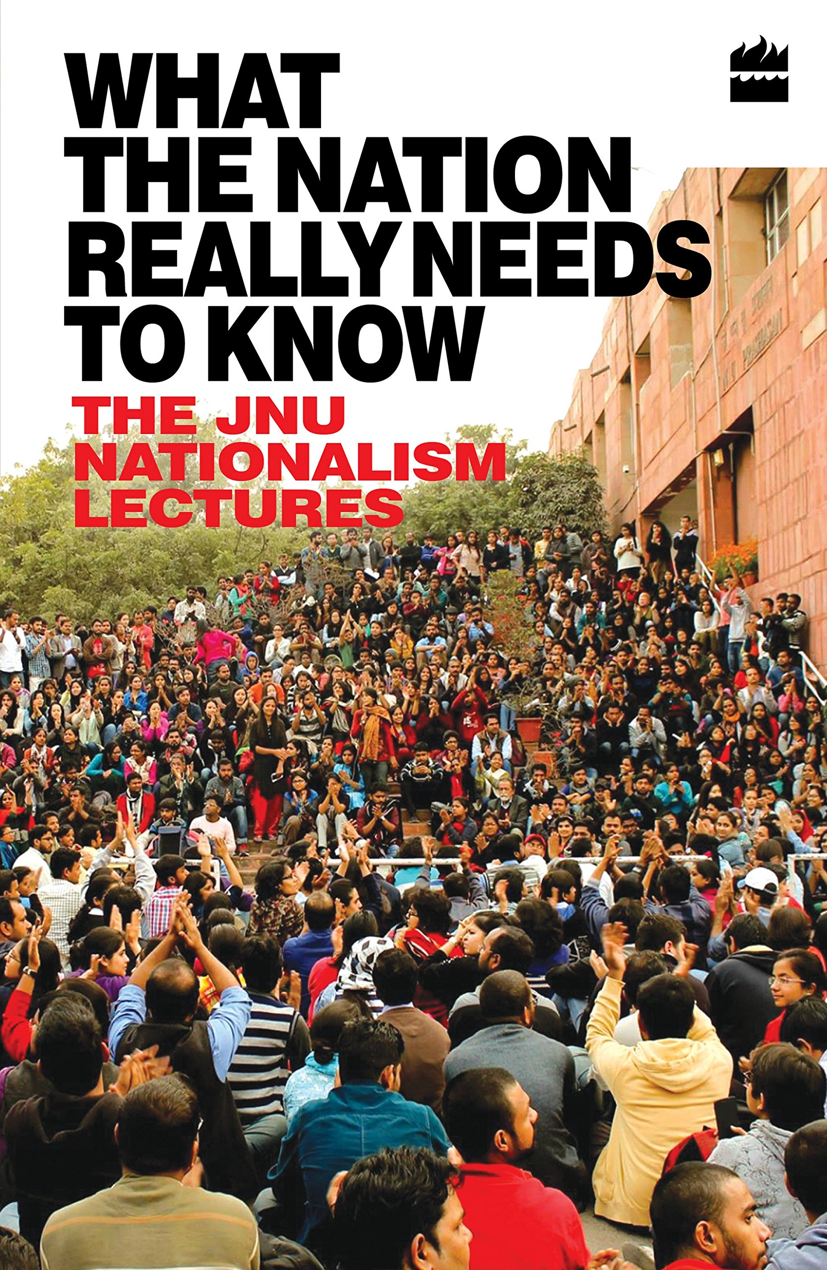 Buy What the Nation Really Needs to Know: The JNU Nationalism Lectures Book Online at Low Prices in India | What the Nation Really Needs to Know: The JNU ...