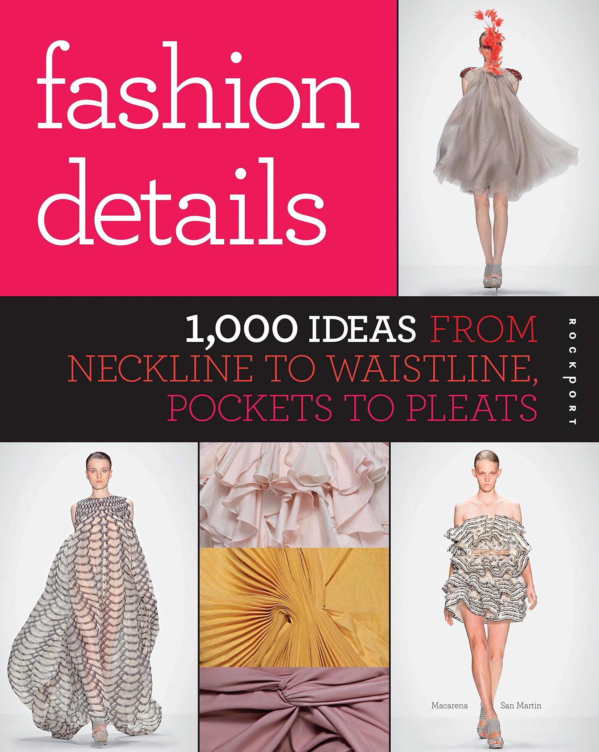 Fashion Details: 1, 000 Ideas from Neckline to Waistline ...