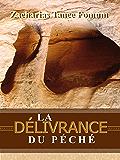La Délivrance Du Péché (Aides Pratiques dans la Sanctification t. 1)