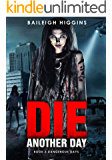 Die Another Day (Dangerous Days - Zombie Apocalypse Book 3)
