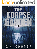 The Corpse Garden: A Collection Of Short Horror Stories (English Edition)