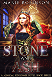 Stone and Ash: A Romantic Fantasy (Magical Kingdoms Book 3)