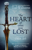 The Heart of What Was Lost: A Novel of Osten Ard (Memory, Sorrow & Thorn Book 5)