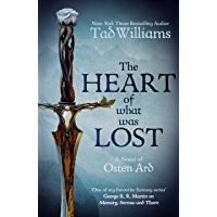 The Heart of What Was Lost: A Novel of Osten Ard (Memory, Sorrow & Thorn Book 5) (English Edition)