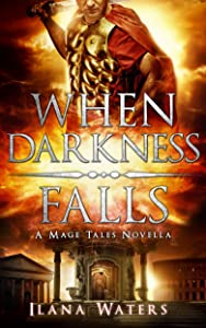When Darkness Falls: Book 0 of the Mage Tales Prequels