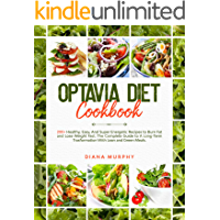 Optavia Diet Cookbook: 200+ Healthy, Easy, And Super Energetic Recipes to Burn Fat and Lose Weight Fast. The Complete…