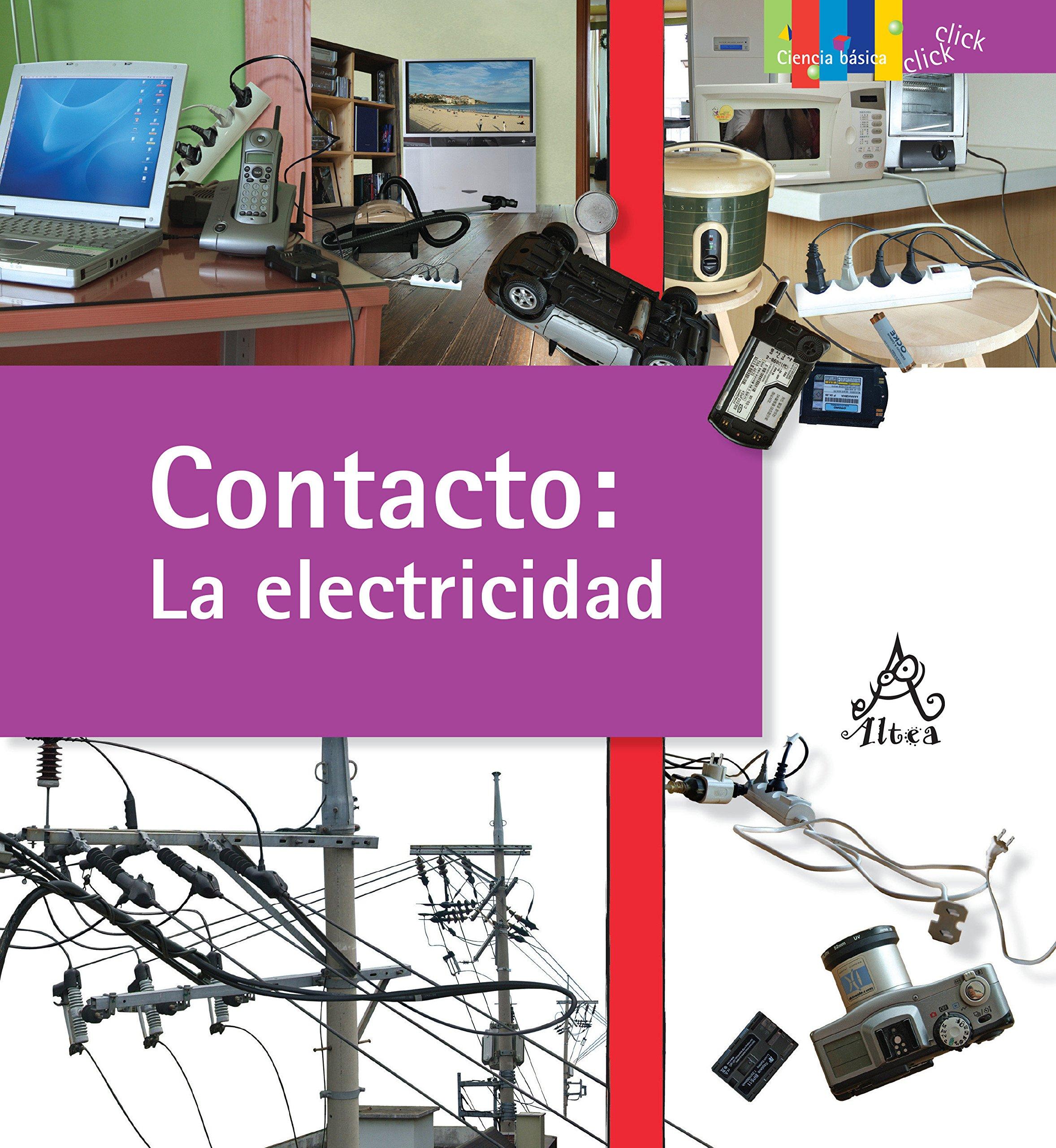 Contacto: La electricidad / Contact : Electricity (Click Click: Ciencia Básica / Basic Science) (Spanish Edition)