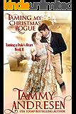 Taming My Christmas Rogue (Taming the Duke's Heart Book 11)