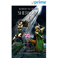 Sherkull: Libro I: Las Tierras Inhóspitas (Sherkull: Book I: The inhospitable lands) (Spanish Edition)