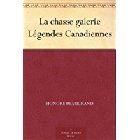 La chasse galerie Légendes Canadiennes (French Edition)