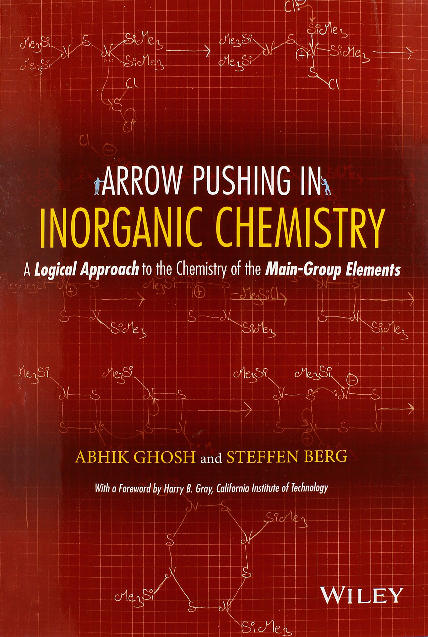 arrow pushing in inorganic chemistry a logical approach to the arrow pushing in inorganic chemistry a logical approach to the chemistry of the main group elements abhik ghosh steffen berg 9781118173985 books