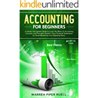 Accounting for Beginners: A Simple and Updated Guide to Learning Basic Accounting Concepts and Principles Quickly and…