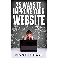 25 Ways To Improve Your Website (English Edition)
