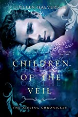 Children of the Veil (Aisling Chronicles Book 2) Kindle Edition