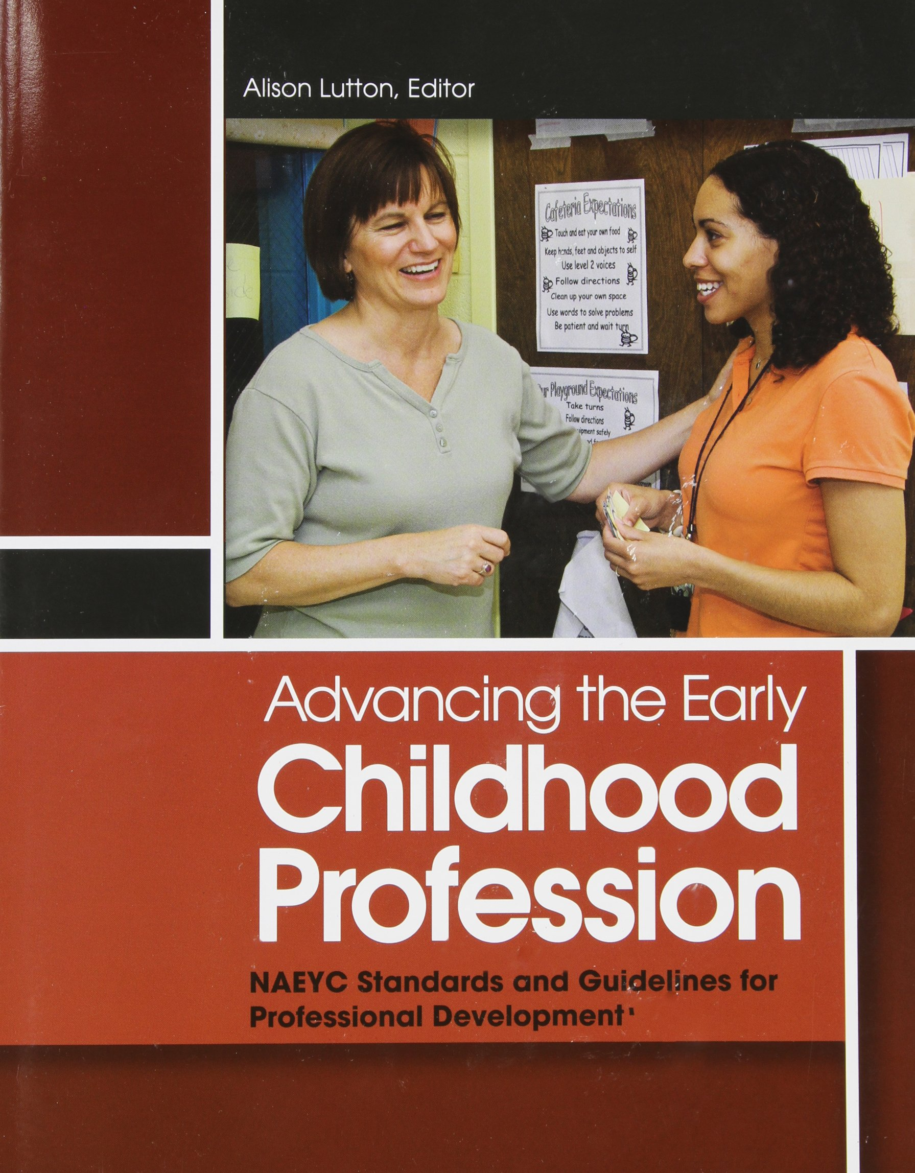 Advancing the early childhood profession naeyc standards and advancing the early childhood profession naeyc standards and guidelines for professional development alison lutton 9781928896814 amazon books malvernweather Image collections