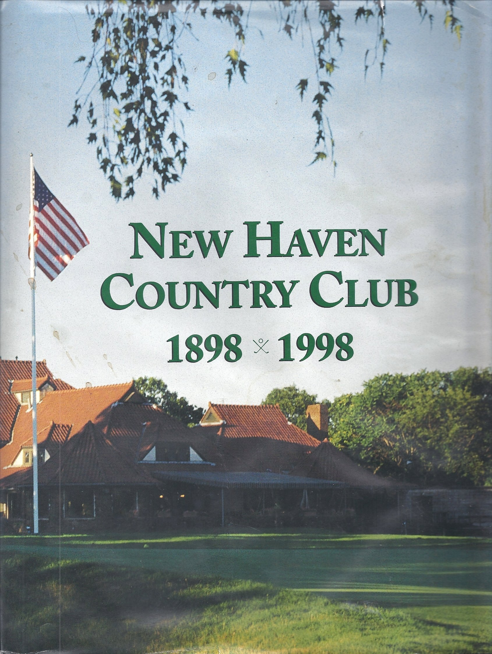 New Haven Country Club 1898-1998: Richard W  Odermatt