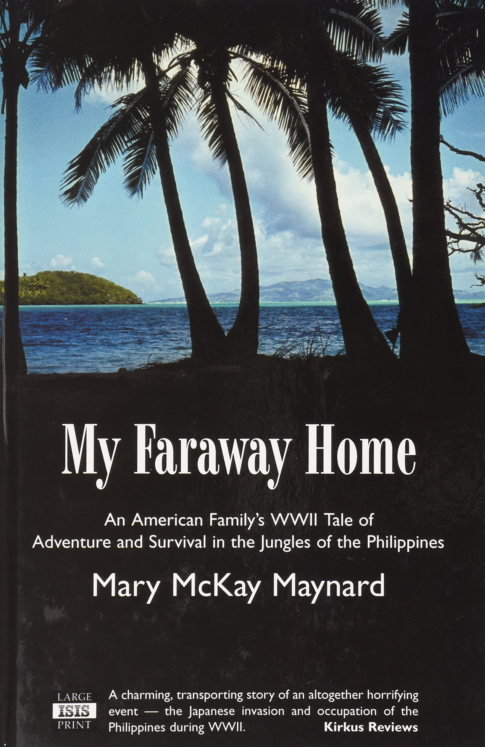 My Faraway Home : An American Family's WWII Tale of Adventure and Survival in the Jungles of the Philippines pdf