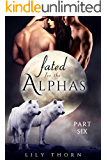 Fated for the Alphas: Part Six (BBW Werewolf Menage Paranormal Romance)