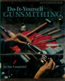 Do-It-Yourself Gunsmithing