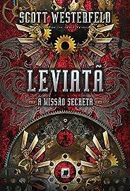 A missão secreta - Leviatã -  vol. 1