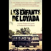 Les enfants de Loyada: La prise d'otages de Loyada et l'indépendance de Djibouti (French Edition)