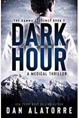 Dark Hour: a medical thriller (The Gamma Sequence Book 5) Kindle Edition