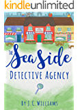 The Seaside Detective Agency - The funniest Cozy Mystery you'll read this year (The Isle of Man Cozy Mystery Series Book 1)