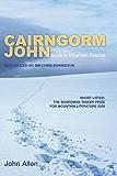Cairngorm John: A Life in Mountain Rescue
