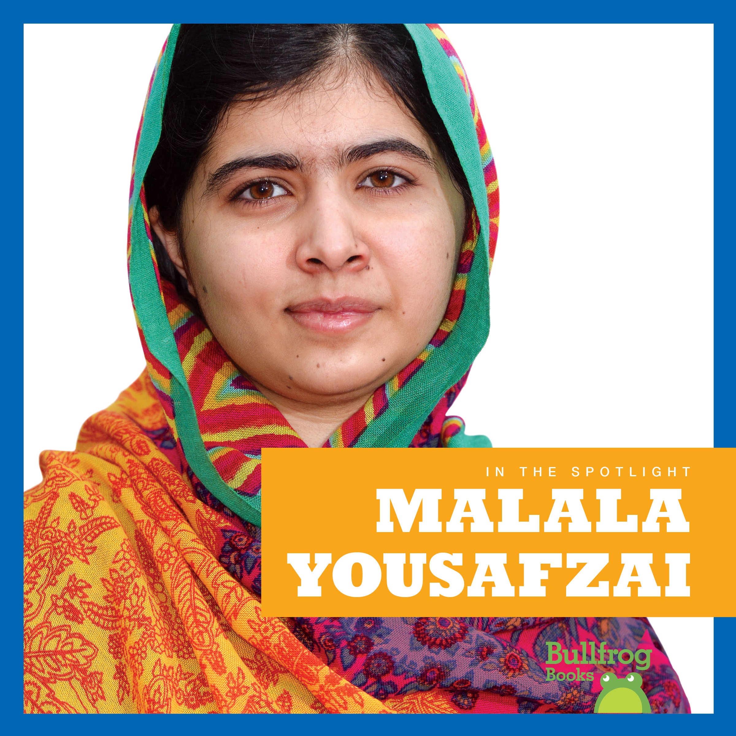 Malala Yousafzai (Bullfrog Books: In the Spotlight)