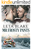 Mr. Frosty Pants: A Gay Christmas Romance (Home for the Holidays Book 1)