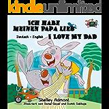 Ich habe meinen Papa lieb I Love My Dad (german bilingual books, kids books in german, german children's book, german kids books, german for kids) (German ... Bilingual Collection) (German Edition)