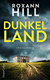 Dunkel Land: Kriminalroman (German Edition)