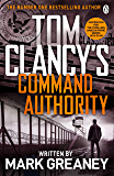 Command Authority: INSPIRATION FOR THE THRILLING AMAZON PRIME SERIES JACK RYAN