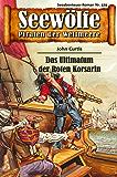Seewölfe - Piraten der Weltmeere 329: Das Ultimatum der Roten Korsarin