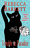 Trouble in Paradise: Book 6 of Trouble Cat Mysteries