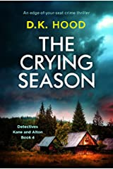 The Crying Season: An edge of your seat crime thriller (Detectives Kane and Alton Book 4) Kindle Edition