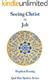 Seeing Christ in Job: The Benevolent Government of God and Suffering (God Has Spoken - Seeing Christ in the Old Testament Book 19)