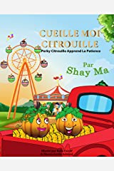 CUEILLE MOI CITROUILLE: Perky Citrouille Apprend La Patience (French Edition) Kindle Edition