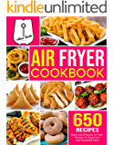 Air Fryer Cookbook: 650 Easy and Delicious Air Fryer Recipes for Beginners and Advanced Users