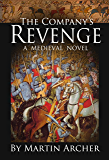 The Company's Revenge: Medieval England was a Game of Thrones (The Saga of the Company of Archers)